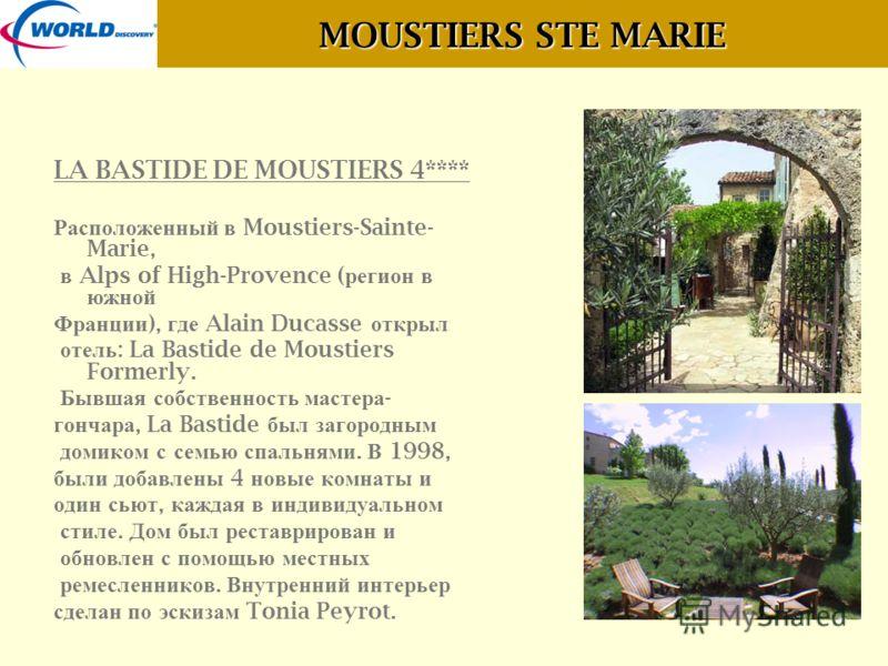 MOUSTIERS STE MARIE LA BASTIDE DE MOUSTIERS 4**** Расположенный в Moustiers-Sainte- Marie, в Alps of High-Provence ( регион в южной Франции ), где Alain Ducasse открыл отель : La Bastide de Moustiers Formerly. Бывшая собственность мастера - гончара,