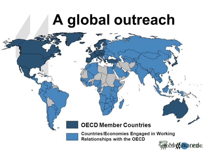 4 A global outreach OECD Member Countries Countries/Economies Engaged in Working Relationships with the OECD