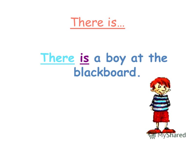 There is… There is a boy at the blackboard.