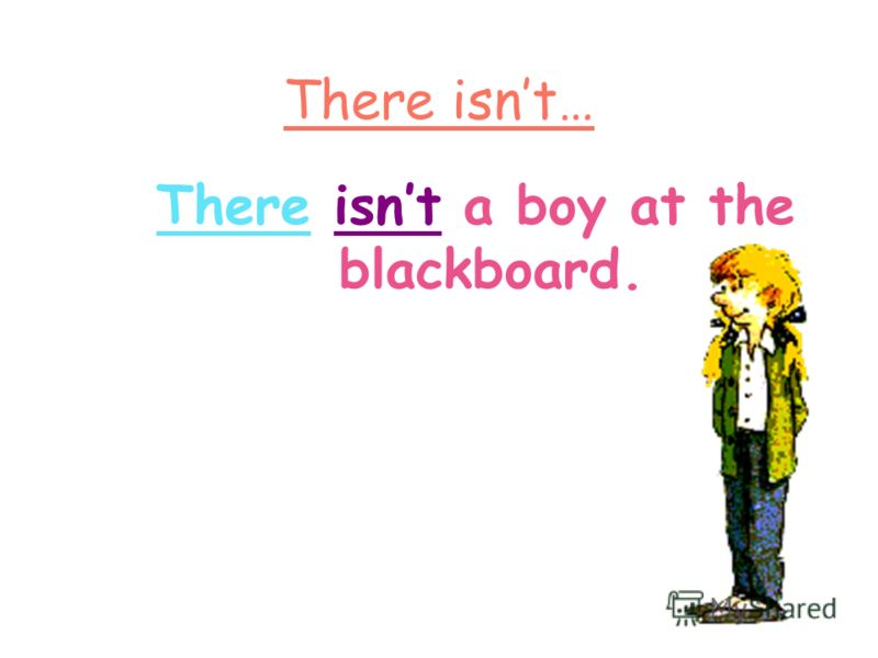 There isnt… There isnt a boy at the blackboard.