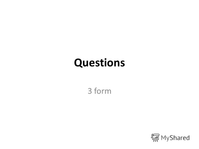 Questions 3 form
