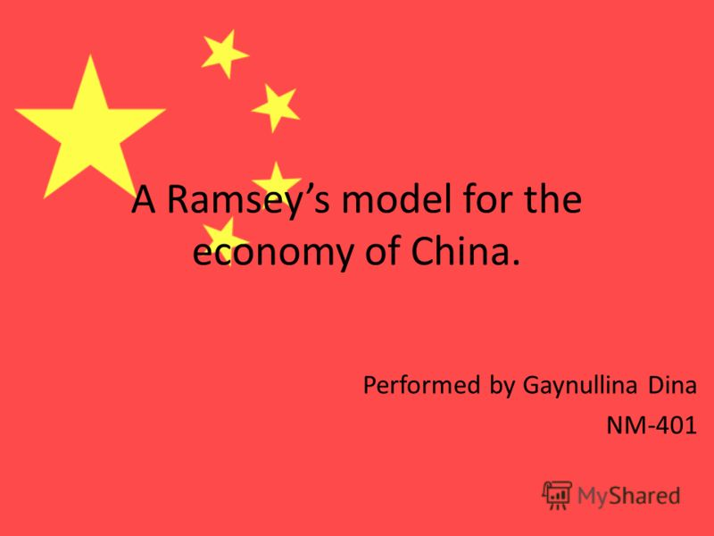 A Ramseys model for the economy of China. Performed by Gaynullina Dina NM-401