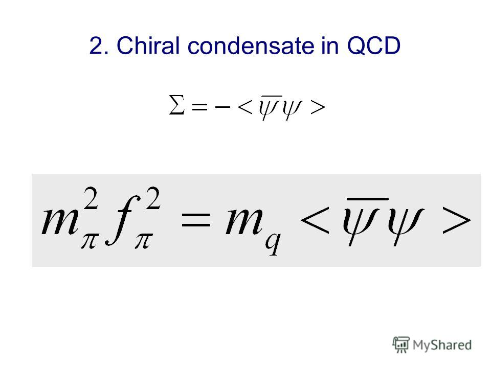2. Chiral condensate in QCD