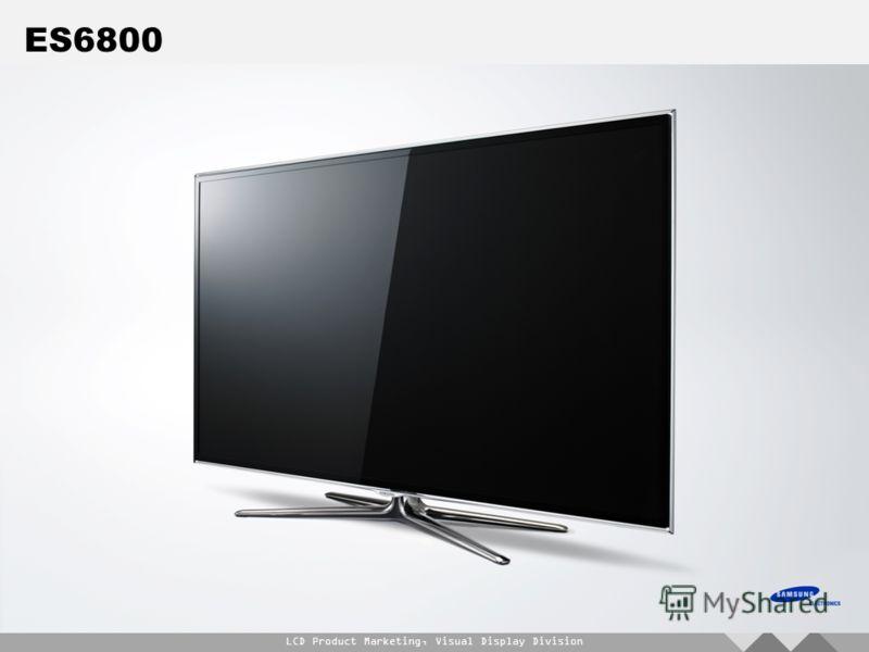 LCD Product Marketing, Visual Display Division ES6800