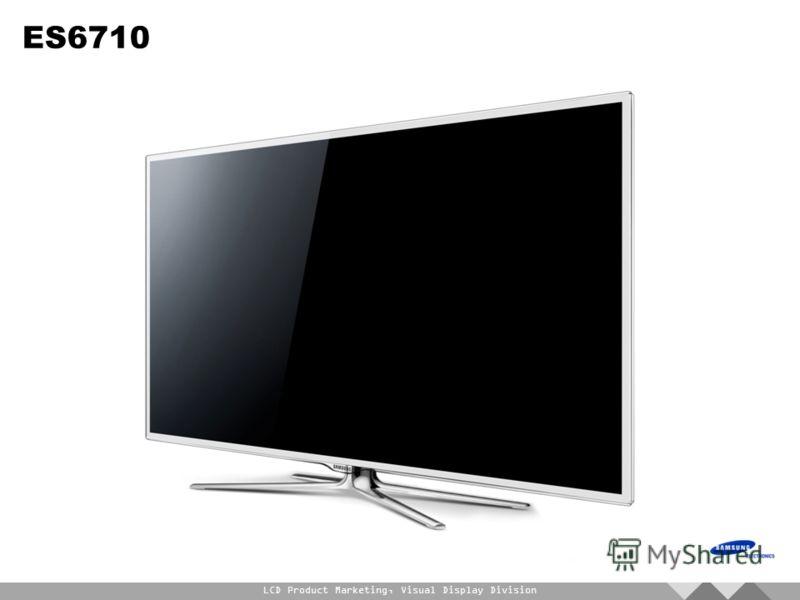 LCD Product Marketing, Visual Display Division ES6710