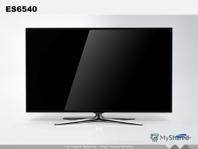 LCD Product Marketing, Visual Display Division ES6540