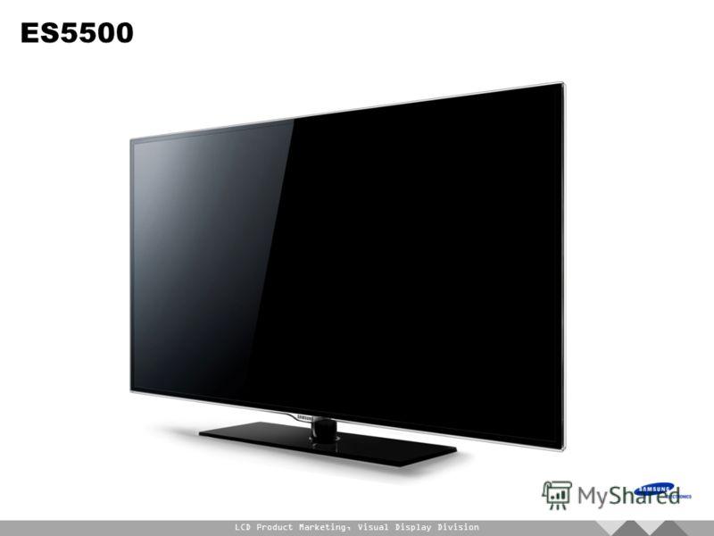 LCD Product Marketing, Visual Display Division ES5500