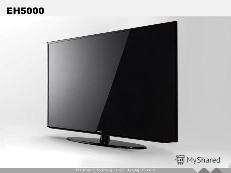LCD Product Marketing, Visual Display Division ES6710 EH5000