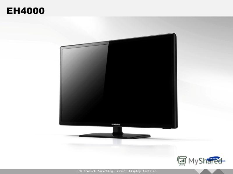 LCD Product Marketing, Visual Display Division EH4000