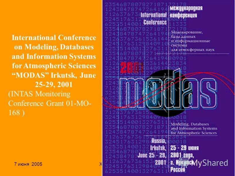 7 июня 2005Ханты-Мансийск27 International Conference on Modeling, Databases and Information Systems for Atmospheric Sciences MODAS Irkutsk, June 25-29, 2001 (INTAS Monitoring Conference Grant 01-MO- 168 )