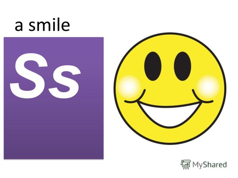 a smile Ss