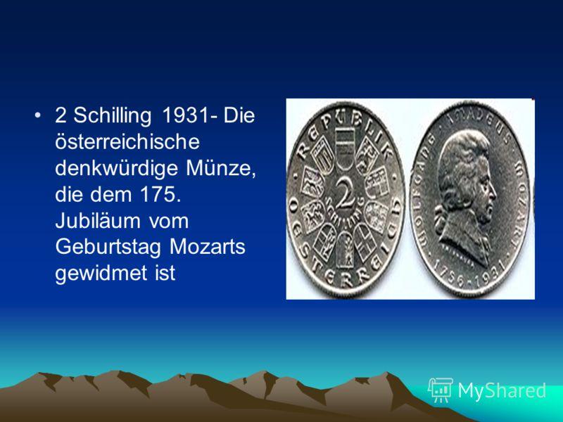 2 Schilling 1931- Die österreichische denkwürdige Münze, die dem 175. Jubiläum vom Geburtstag Mozarts gewidmet ist