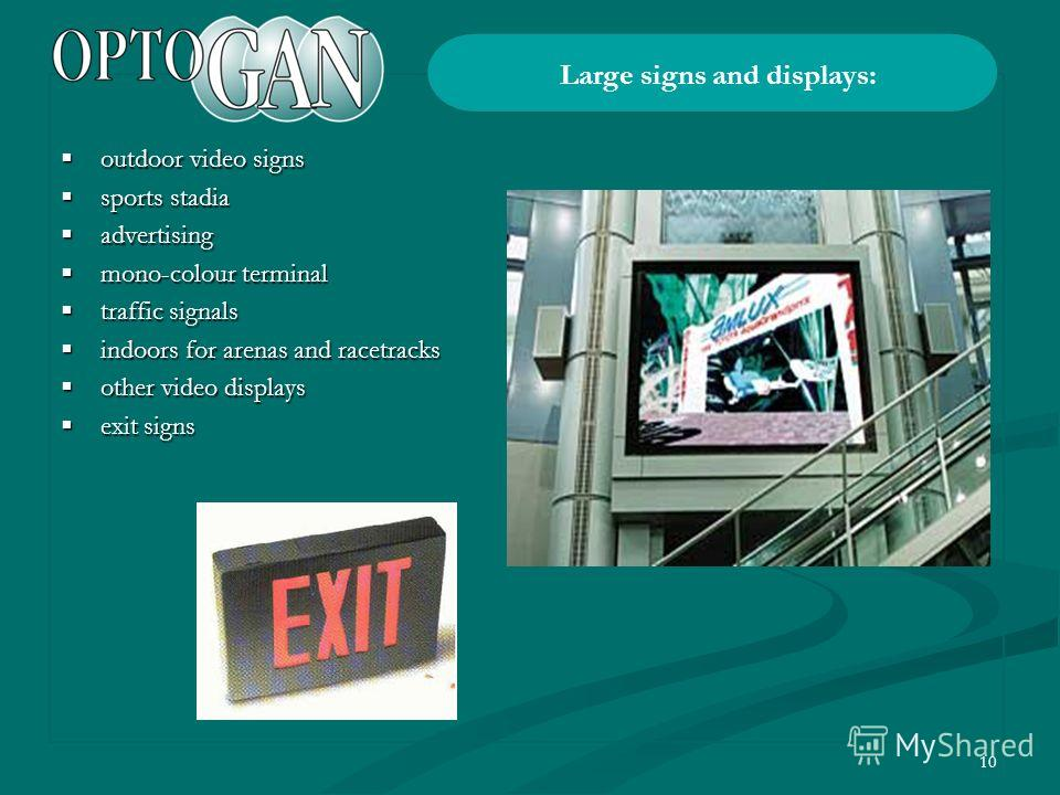 10 outdoor video signs outdoor video signs sports stadia sports stadia advertising advertising mono-colour terminal mono-colour terminal traffic signals traffic signals indoors for arenas and racetracks indoors for arenas and racetracks other video d