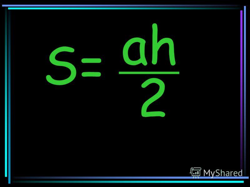 S= 2 ah