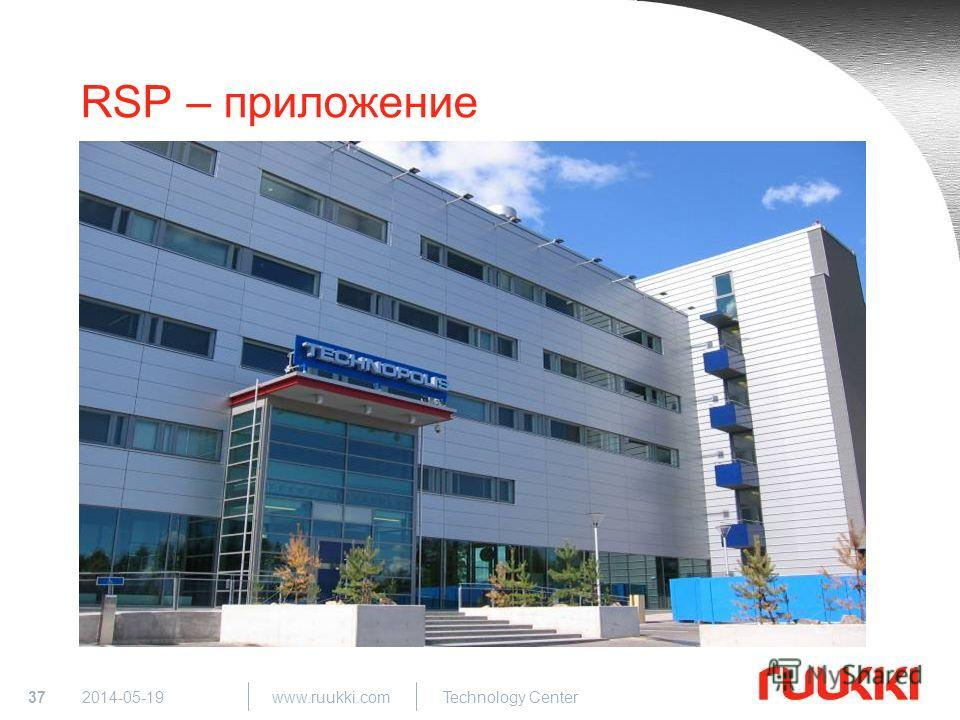 37 www.ruukki.com Technology Center 2014-05-19 RSP – приложение