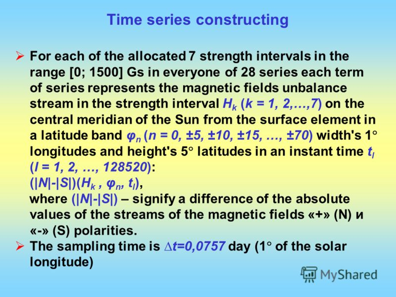 Time series constructing For each of the allocated 7 strength intervals in the range [0; 1500] Gs in everyone of 28 series each term of series represents the magnetic fields unbalance stream in the strength interval H k (k = 1, 2,…,7) on the central