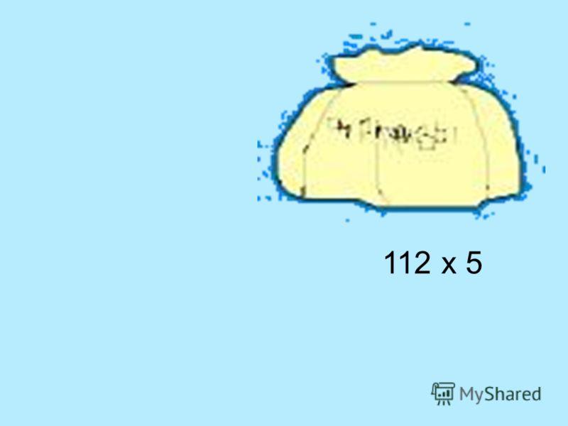 112 х 5
