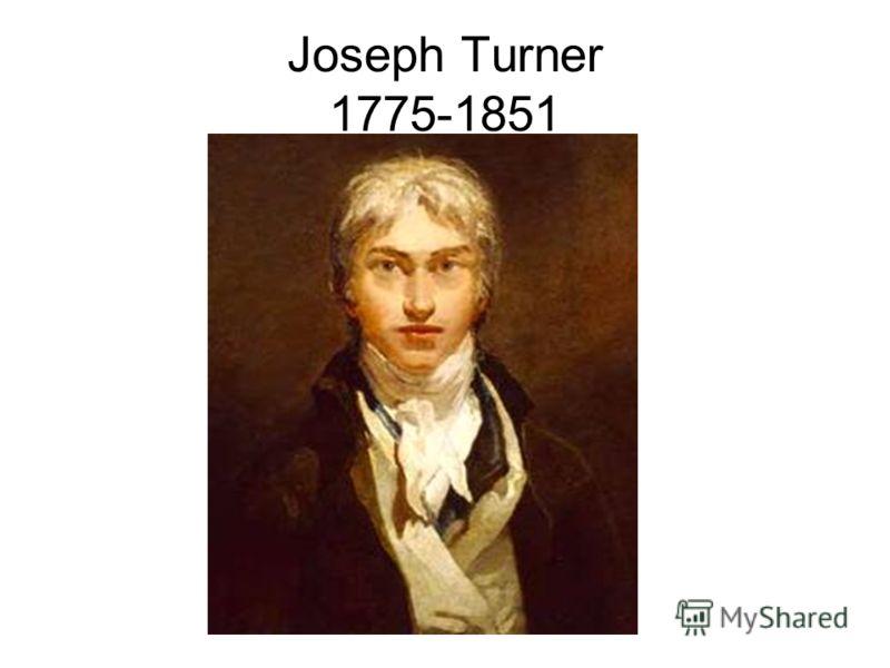 Joseph Turner 1775-1851