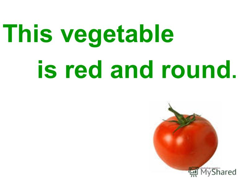 This vegetable is red and round.