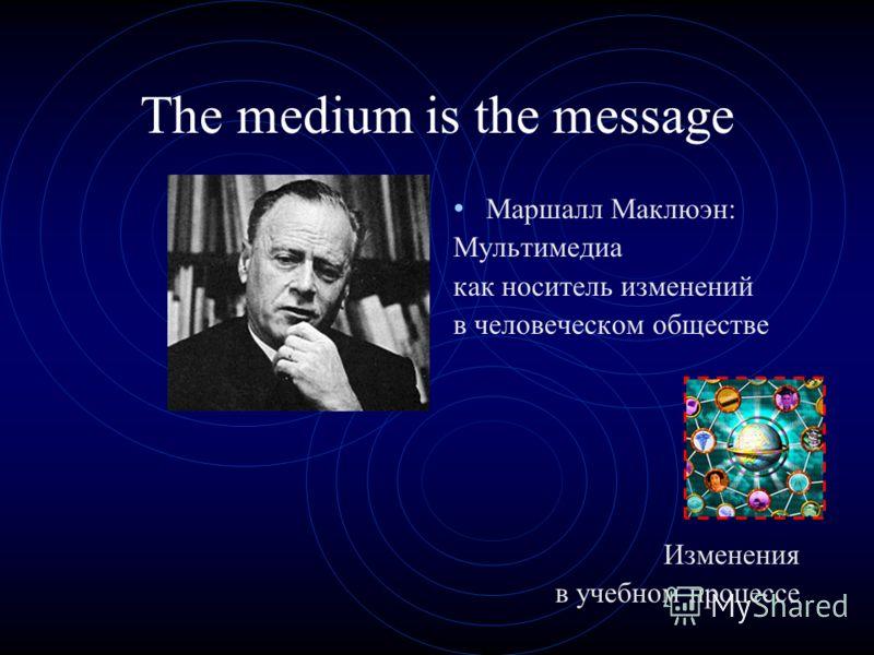 mcluhans medium is a message