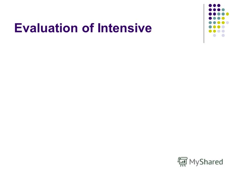 Evaluation of Intensive