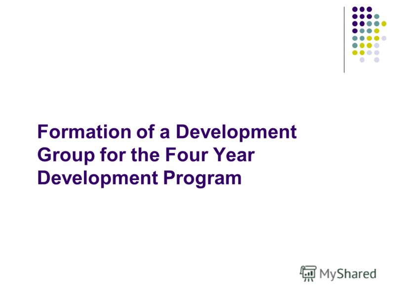 Formation of a Development Group for the Four Year Development Program