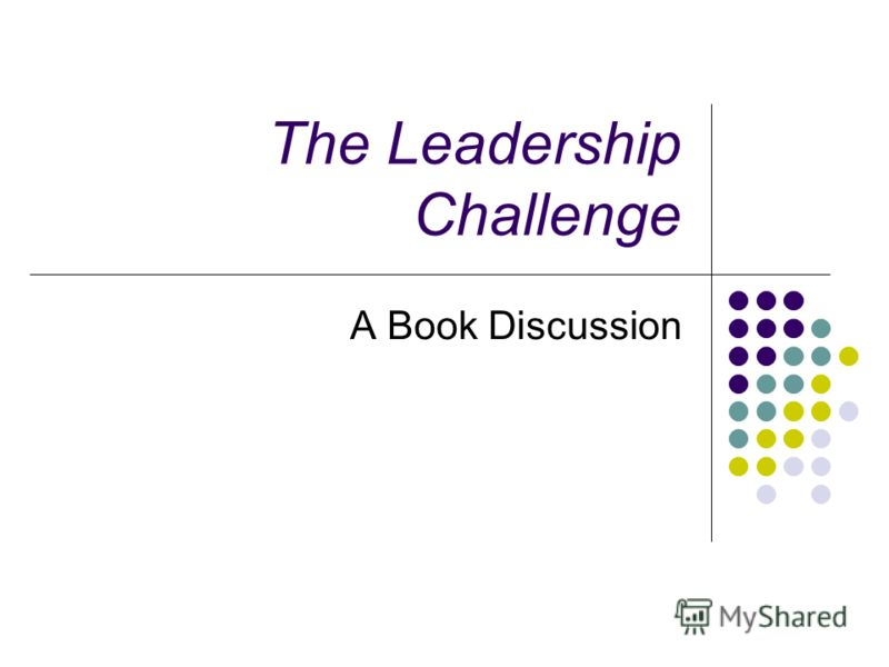 The Leadership Challenge A Book Discussion