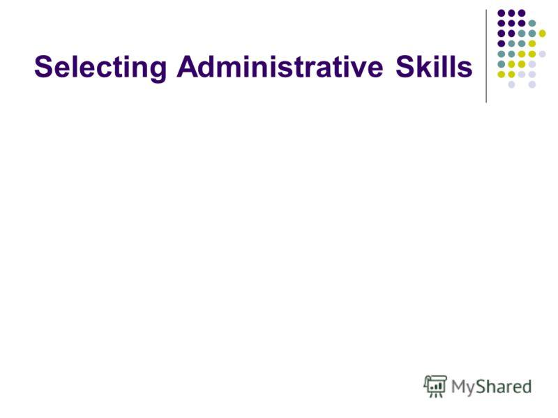 Selecting Administrative Skills