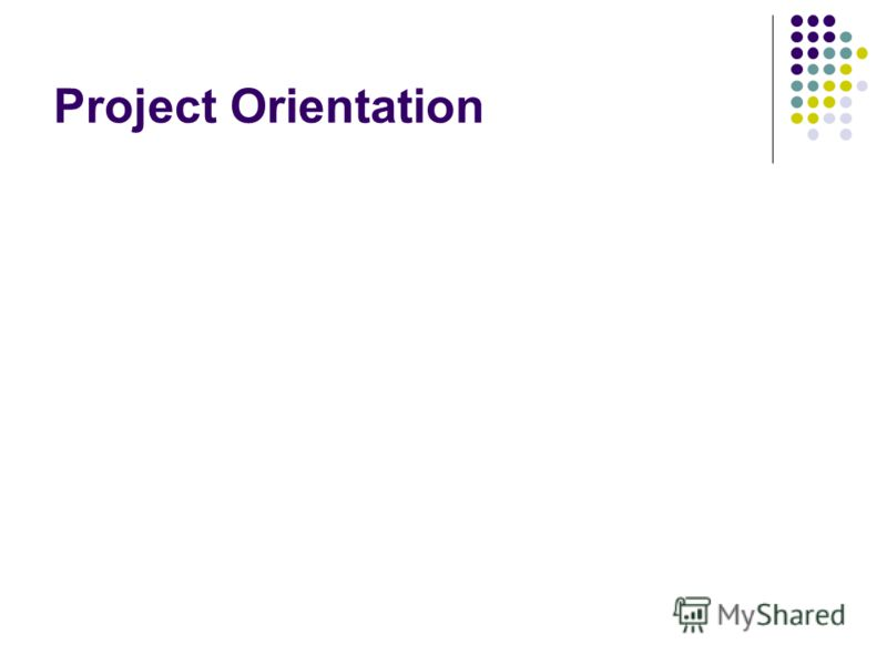 Project Orientation