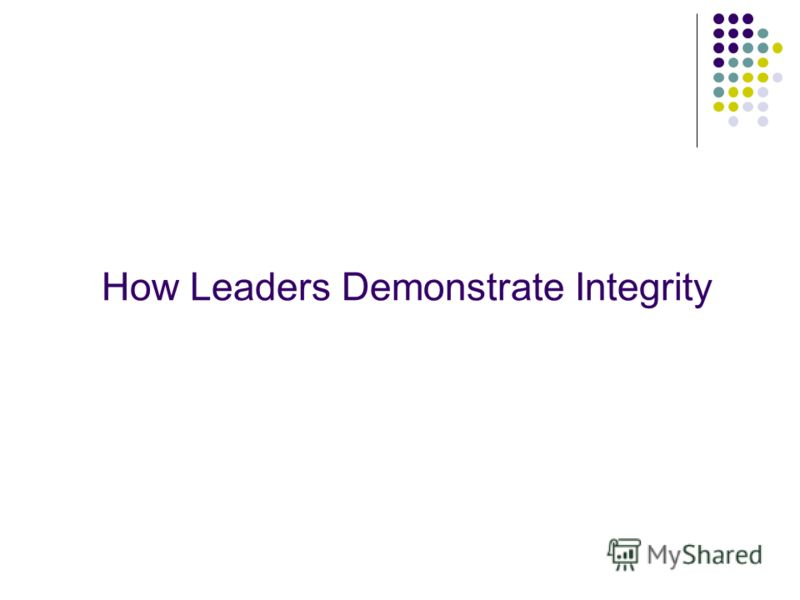 How Leaders Demonstrate Integrity