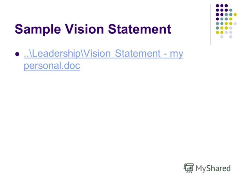 Sample Vision Statement..\Leadership\Vision Statement - my personal.doc..\Leadership\Vision Statement - my personal.doc