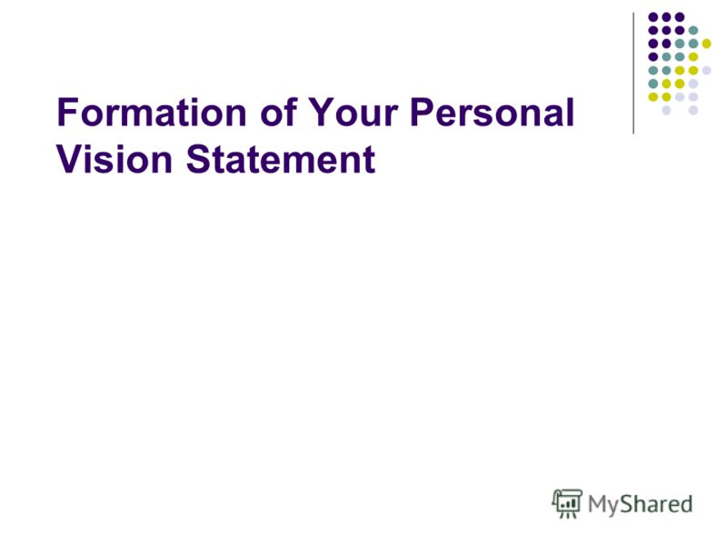 Formation of Your Personal Vision Statement