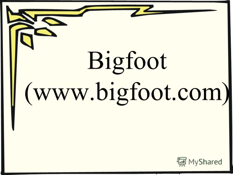 Bigfoot (www.bigfoot.com)