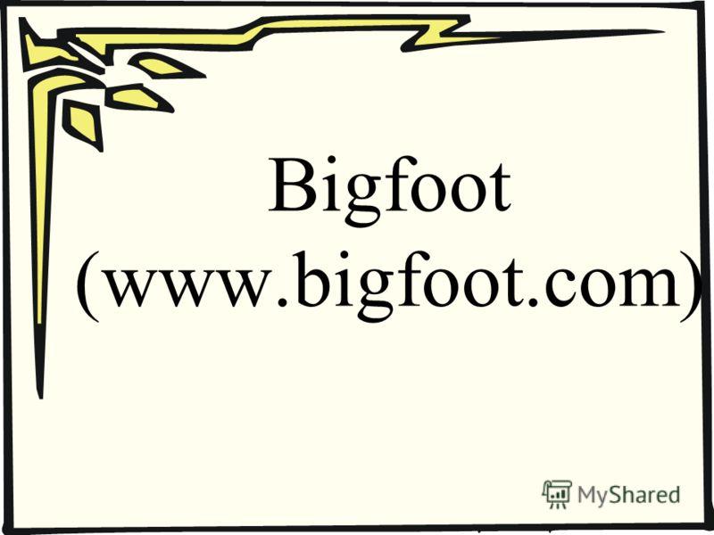 Bigfoot (www.bigfoot.com)