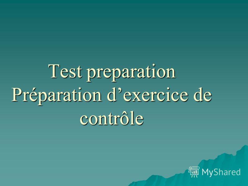Test preparation Préparation dexercice de contrôle