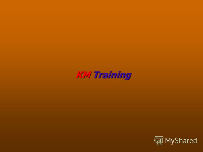 KM Training