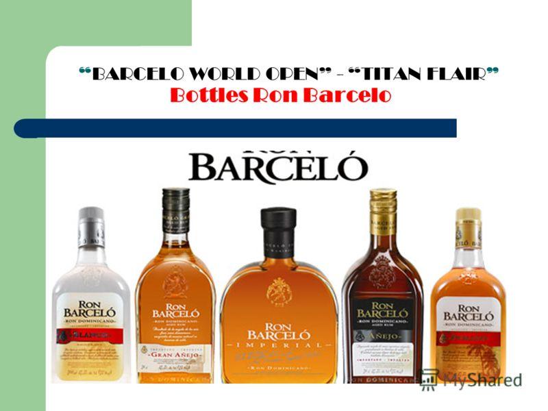BARCELO WORLD OPEN - TITAN FLAIR Bottles Ron Barcelo