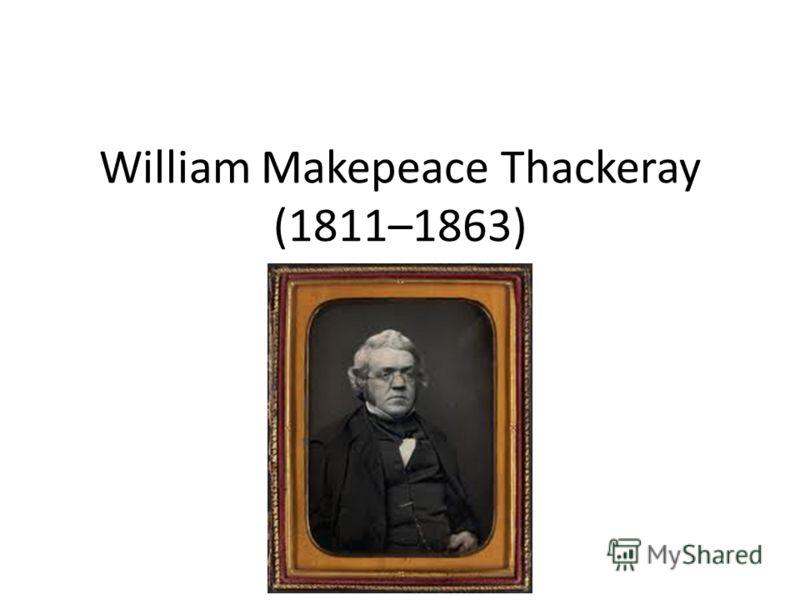 William Makepeace Thackeray (1811–1863)