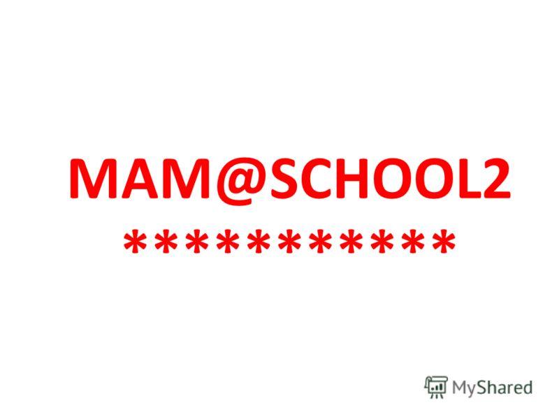 MAM@SCHOOL2 ***********