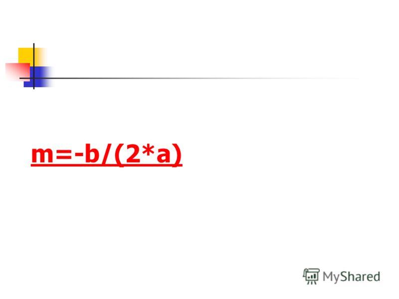 m=-b/(2*a)
