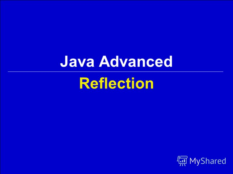 Reflection Java Advanced