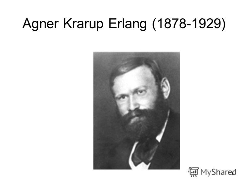 3 Agner Krarup Erlang (1878-1929)