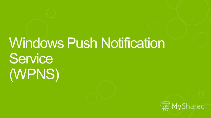 Windows Push Notification Service (WPNS)