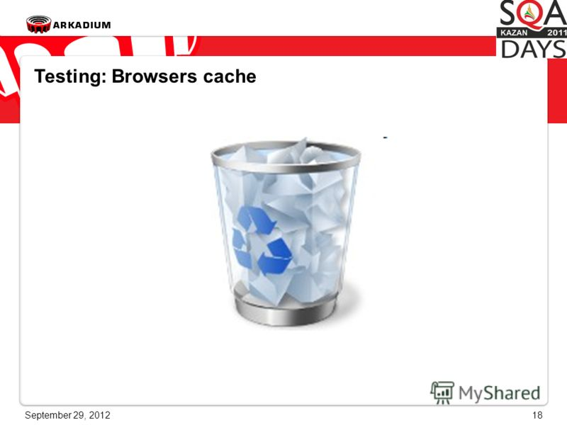 June 28, 201218 Testing: Browsers cache