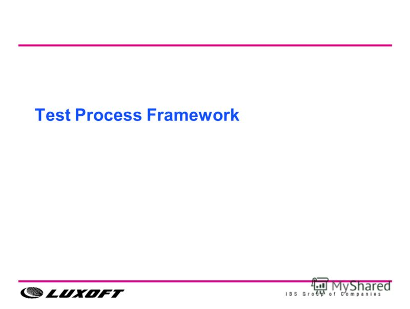 Test Process Framework
