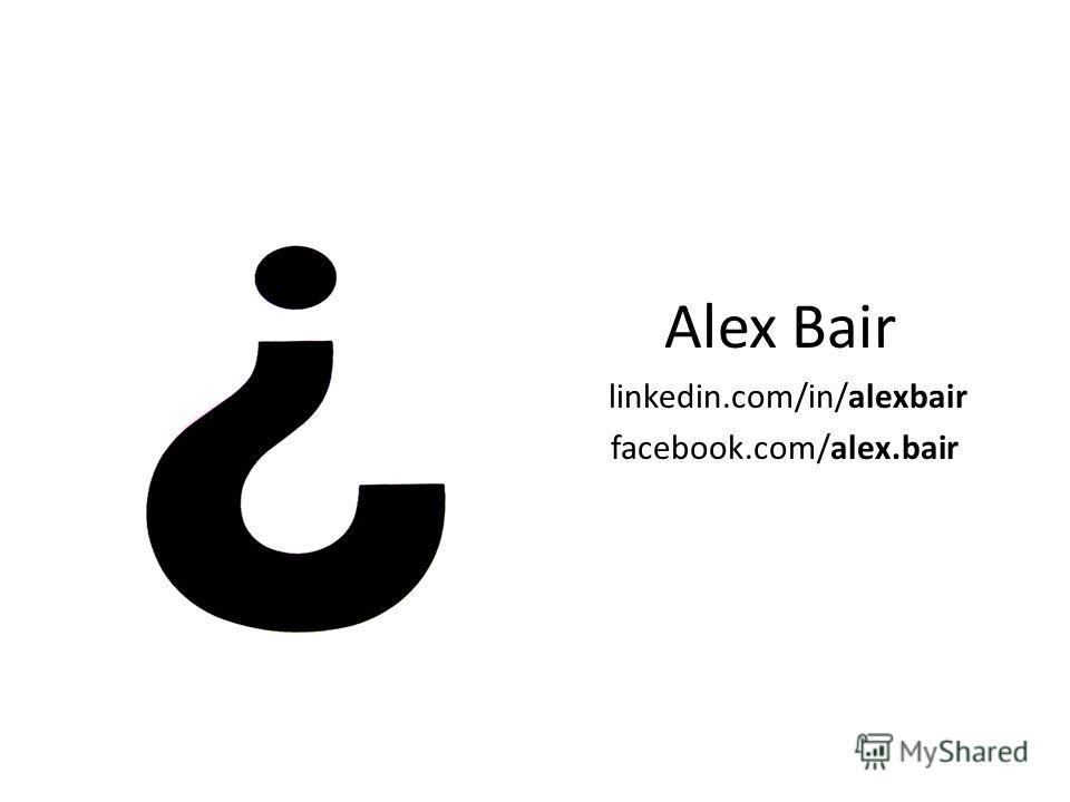 Alex Bair linkedin.com/in/alexbair facebook.com/alex.bair