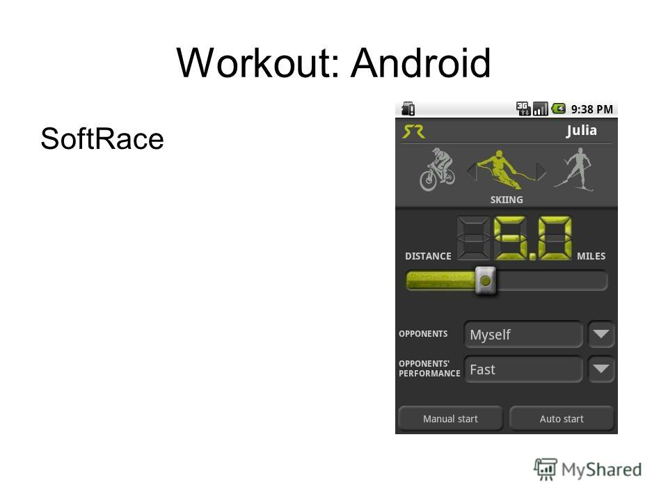 Workout: Android SoftRace