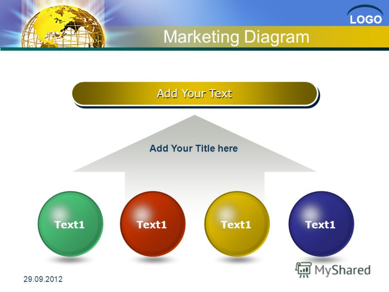 LOGO Diagram – PowerPoint2002 Add Your Text Add Your Title 03.07.2012