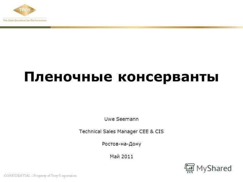 Пленочные консерванты Uwe Seemann Technical Sales Manager CEE & CIS Ростов-на-Дону Май 2011