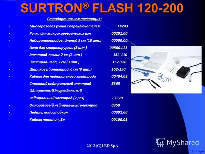 2012 (C) LED SpA 120200 Максимальная выходная мощность CUT 120 W – 250 200 W – 250 Максимальная выходная мощность BLEND 90 W – 200 120 W – 200 Максимальная выходная мощность ENHANCED 90 W – 250 120 W – 250 Максимальная выходная мощность FORCED COAG 8